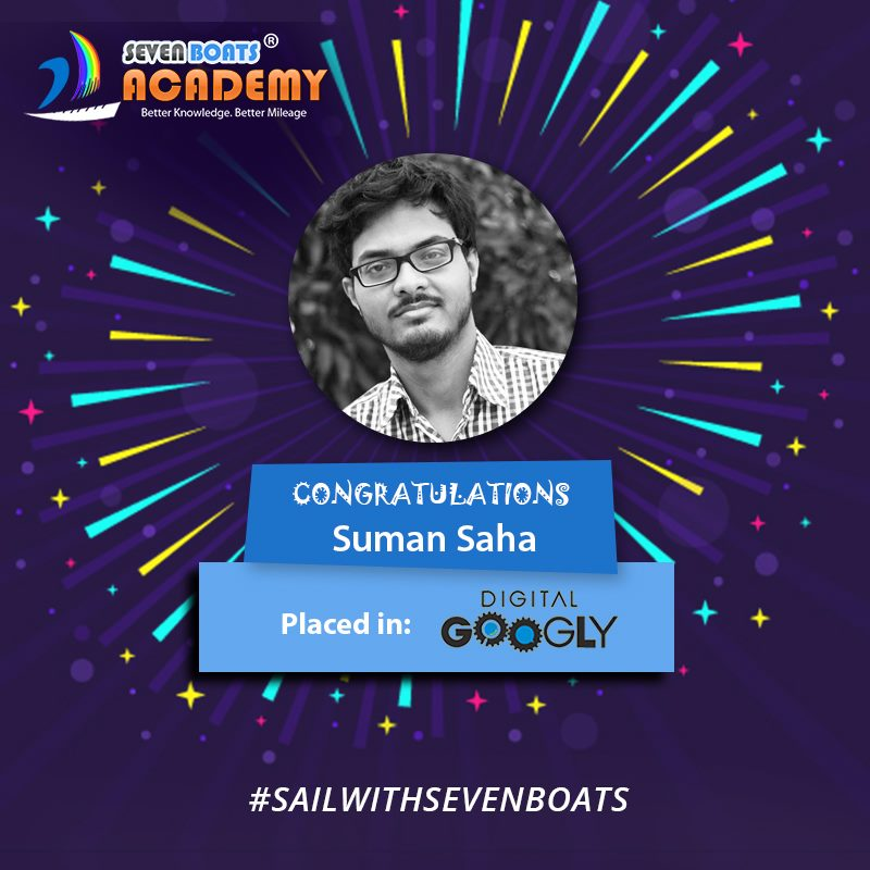 Suman Saha placed from Seven Boats Academy - Digital Marketing