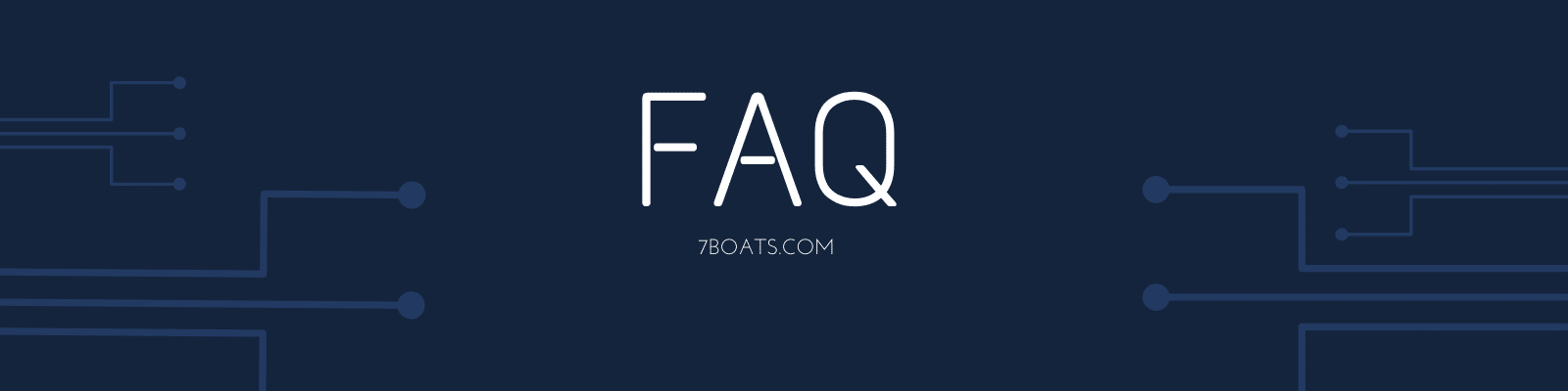 Frequently Asked Questions-7boats FAQ